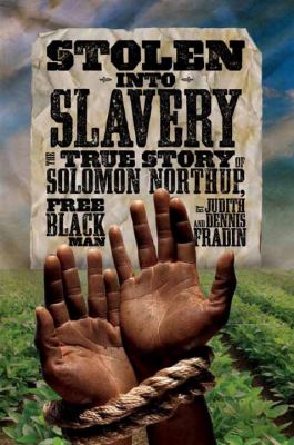 'Stolen into Slavery: The True Story of Solomon Northup, Free Black Man' book